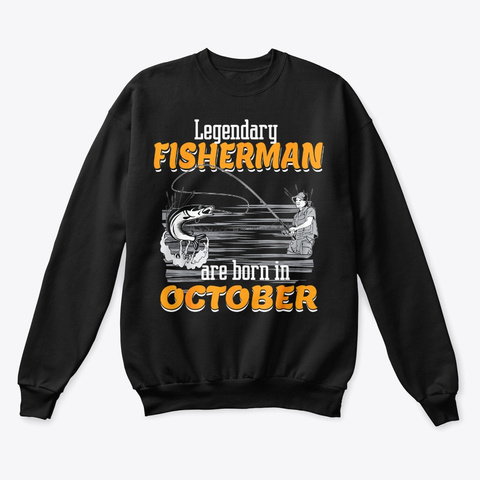 October Birthday Fisherman T Shirt Black T-Shirt Front