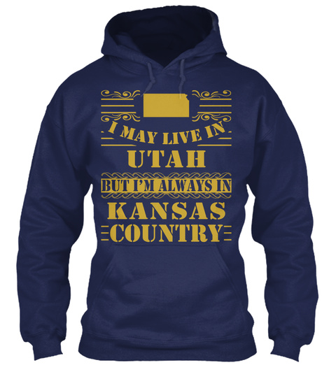 I May Live In Utah But I'm Always In Kansas Country Navy T-Shirt Front