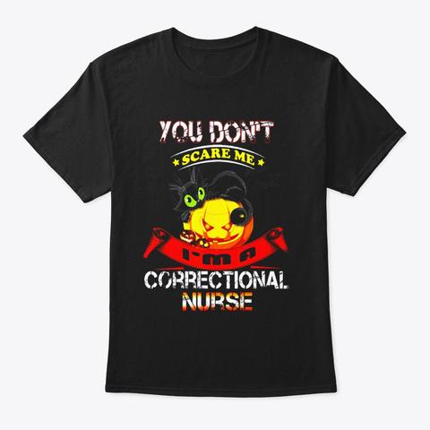 Im A Correctional Nurse Black Cat Black T-Shirt Front
