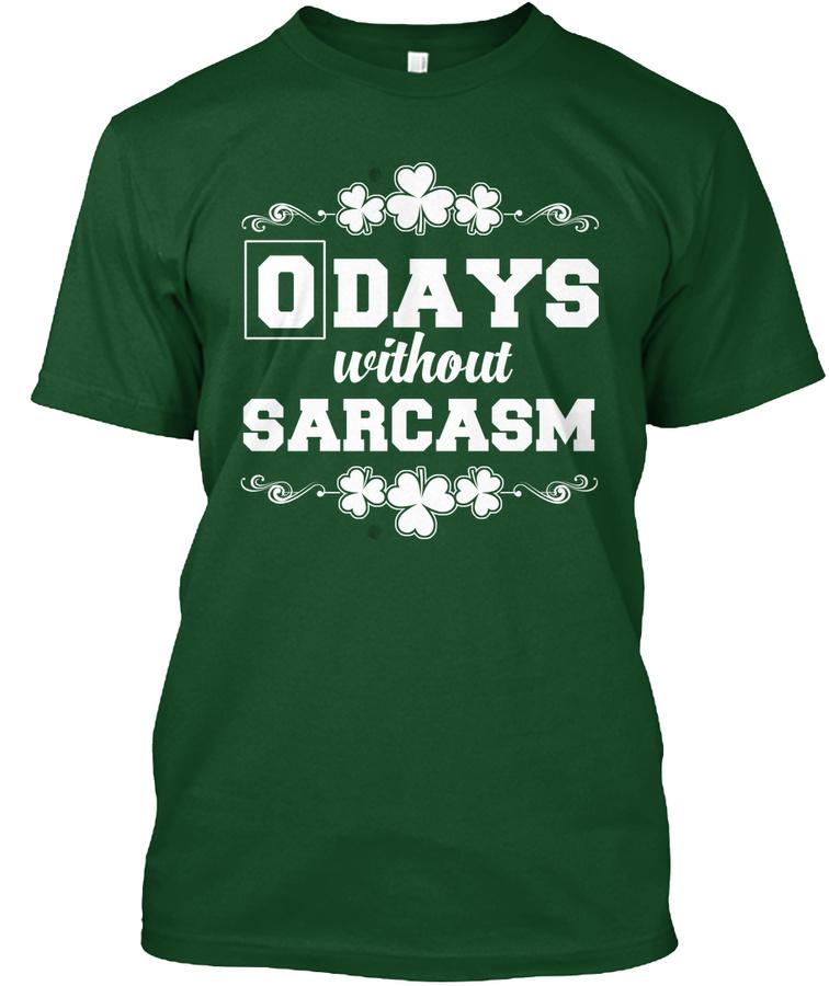 0 days without sarcasm Unisex Tshirt