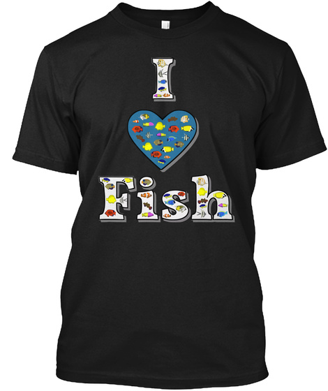 I Love Fish Black T-Shirt Front