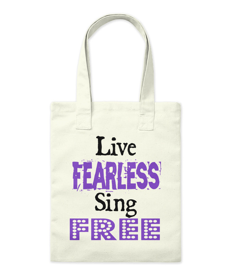 Live Fearless Sing Free Natural T-Shirt Front