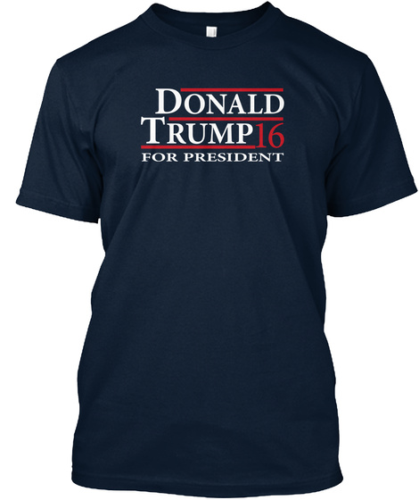 Donald Trump 16 For President New Navy T-Shirt Front