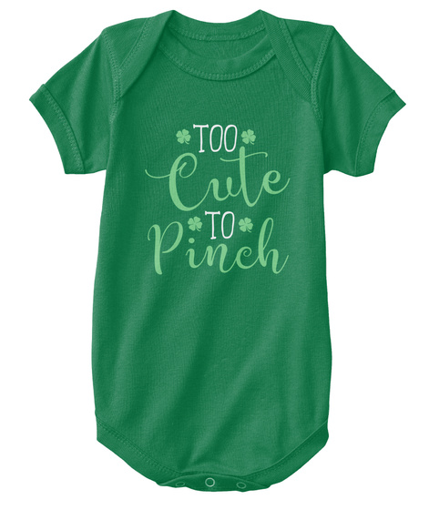 Too Cute   St. Patrick's Day   Babies Kelly Maglietta Front