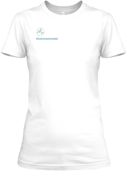 Milspousecoders White Women's T-Shirt Front