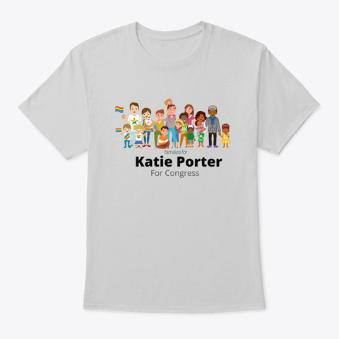Families For Katie Porter For Congress Light Steel T-Shirt Front