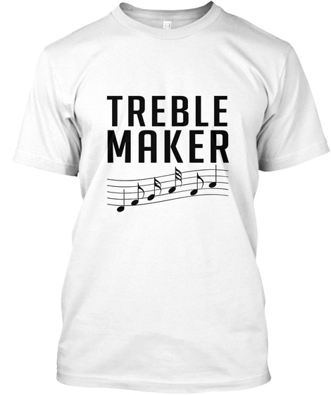 Treble Maker   Marching Band Color Guard White T-Shirt Front