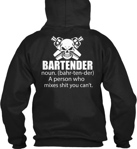 Bartender Noun. (Bahr Ten Der) A Person Who Mixes Shit You Can't Black T-Shirt Back