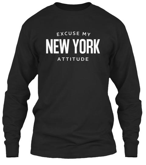 Excuse My New York Attitude  Black T-Shirt Front