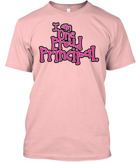 Principal   One Proud Principal  Pink Pale Pink T-Shirt Front
