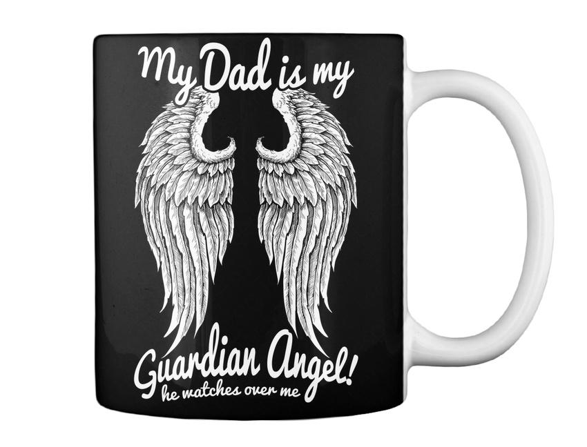 f58ee17ca Dad Guardian Angel - My Is Angel! He Watches Over Me Gift Coffee Mug ...