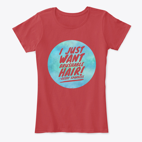 'i Just Want Brushable Hair!' Classic Red T-Shirt Front