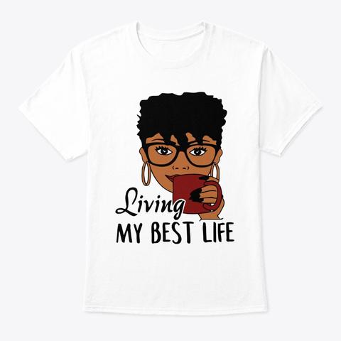Living my Best Life Shirts