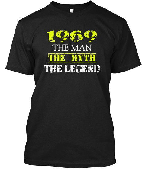 1969 The Man The Myth The Legend Black T-Shirt Front