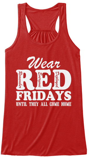 Wear Red Remember Everyone Deployed Fridays Until They All Come Home  Red Camiseta de Tirantes de Mujer Front
