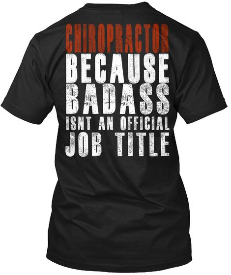Chiropractor Because Badass Isnt An Official Job Title Black T-Shirt Back