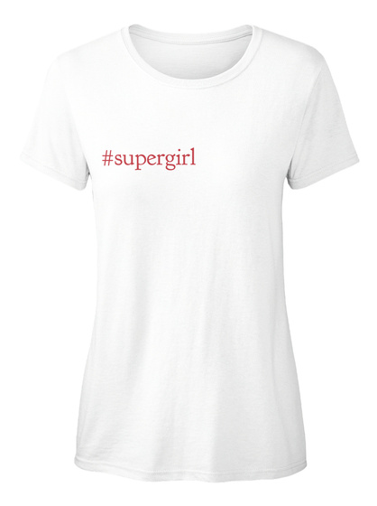 #Supergirl White Women's T-Shirt Front