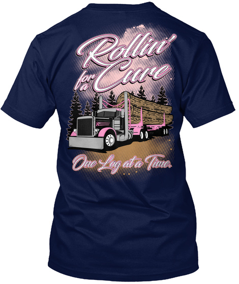 Rollin' For A Cure One Log At A Time Navy T-Shirt Back
