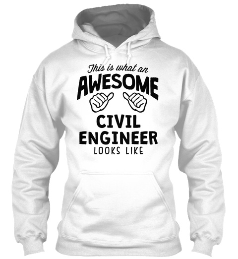 Awesome Civil Engineer Looks Like White Sweatshirt Front