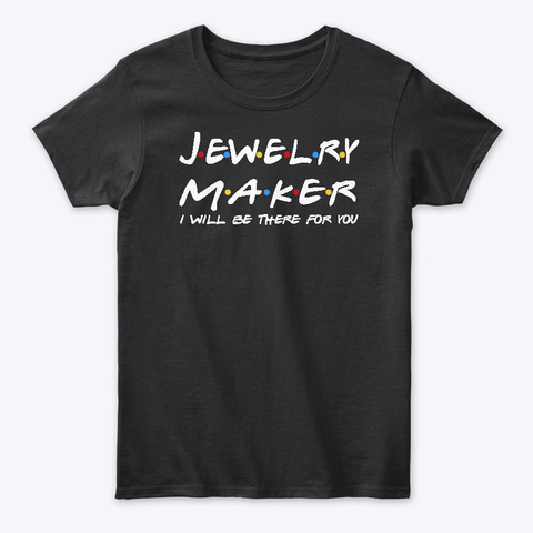 Jewelry Maker Gifts Black T-Shirt Front