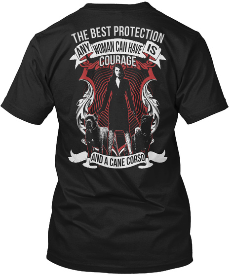 Ltd. Edition   Courage And A Cane Corso Black T-Shirt Back