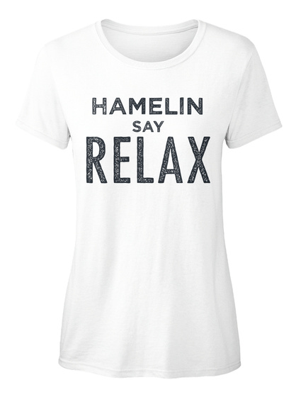 Hamelin Say Relax! White T-Shirt Front