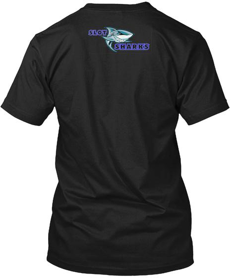 Slot In A Shark Tee Black T-Shirt Back