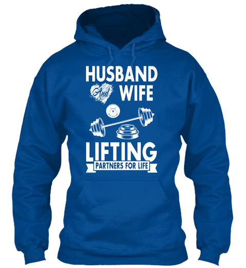 Husband And Wife Lifting Partners For Life Royal T-Shirt Front