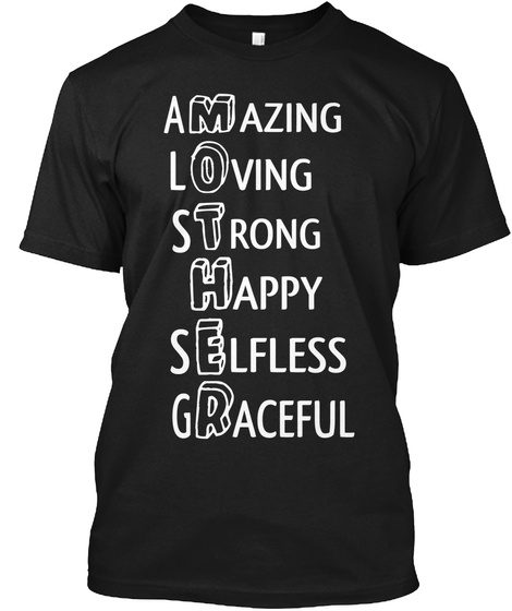 Amazing Loving Strong Happy Selfless Graceful Black T-Shirt Front