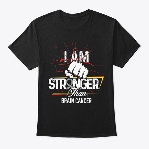 I Am Stronger | Brain Cancer Black T-Shirt Front