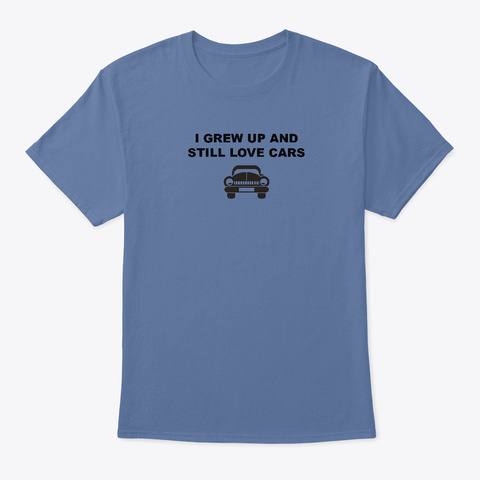 I Still Love Cars Denim Blue T-Shirt Front