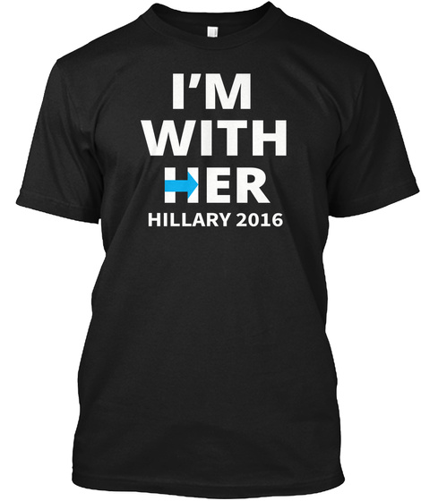 I'm With Her Hillary 2016 Black T-Shirt Front