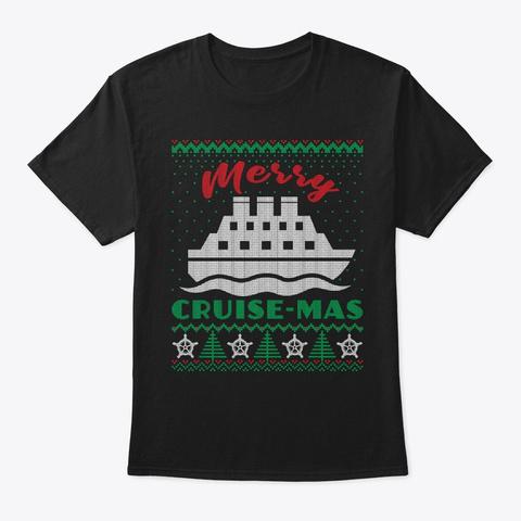 Merry Cruise Mas Cruise Xmas Vacation Black T-Shirt Front