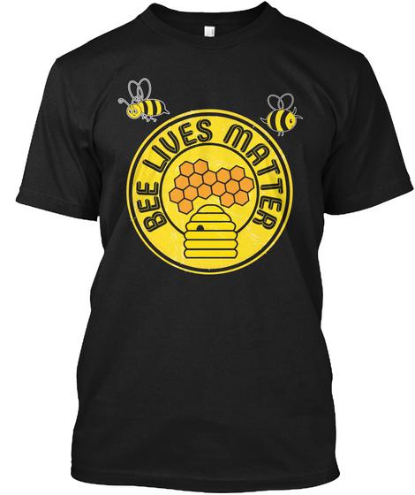 Bee Lives Matter Black T-Shirt Front
