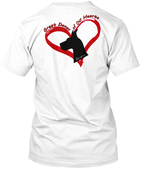Great Denes Of Our Hearts White T-Shirt Back