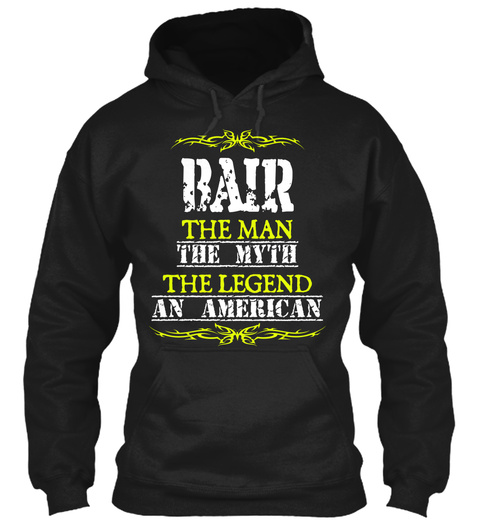 Bair The Man The Myth The Legend An American Black T-Shirt Front