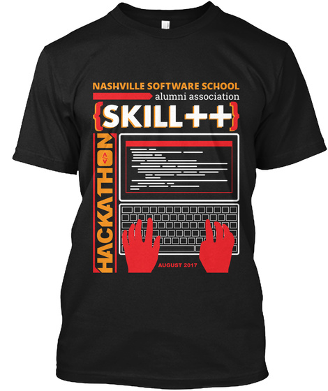 Nashville Software School Alumni Association Skill ++ Hackathon August 2017 Black T-Shirt Front