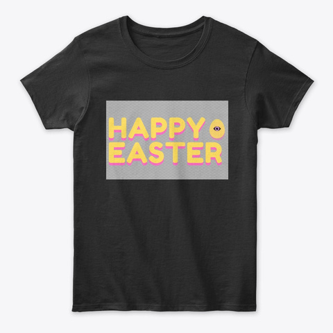 Happy Easter Black T-Shirt Front