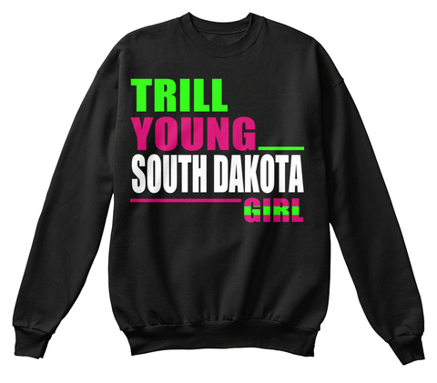 Trill Young South Dakota Girl Black T-Shirt Front