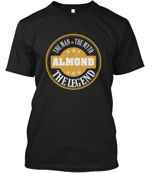 Almond The Man The Myth The Legend Name Shirts Black T-Shirt Front