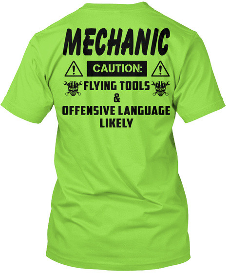 Mechanic Caution Flying Tools & Offensive Language Likely Lime T-Shirt Back