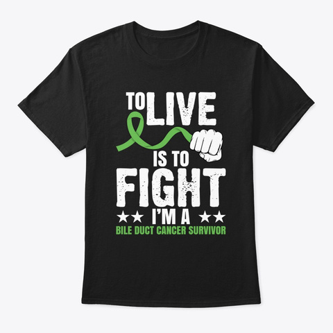 To Live Is To Fight Bile Duct Cancer Black T-Shirt Front