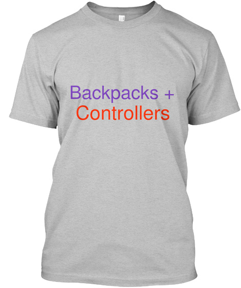 Backpacks + Controllers Light Heather Grey  T-Shirt Front