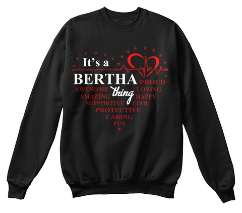 It's A Bertha Thing Proud Awesome Loving Amazing Happy Supportive Cool Protective Caring Fun Black T-Shirt Front