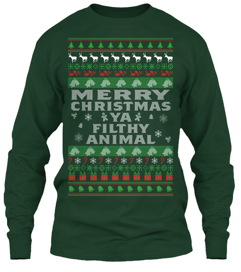 merry christmas ya filthy animal forest green long sleeve t shirt front