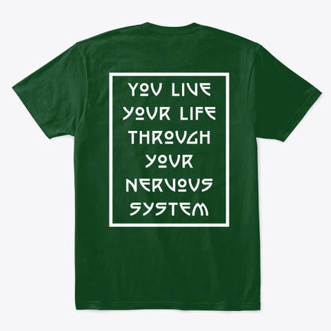 Live Life Through Nervous System Forest Green  T-Shirt Back