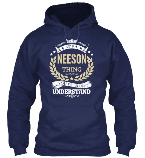 It's A Neeson Thing You Wouldn't Understand Navy T-Shirt Front