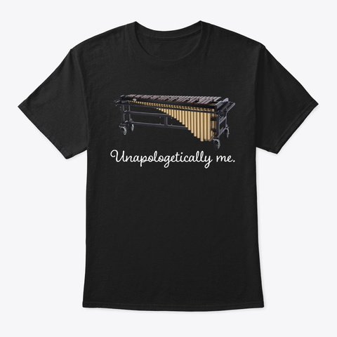 [$15] Unapologetically Me   Marimba Black T-Shirt Front