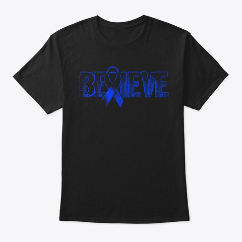 Believe Rectal Cancer Awareness Hope Cur Black T-Shirt Front