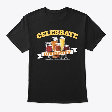 Celebrate Diversity Beer Lover Gift Black T-Shirt Front
